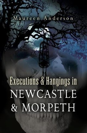 Executions & Hangings in Newcastle & Morpeth