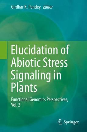 Elucidation of Abiotic Stress Signaling in Plants, Vol. 2