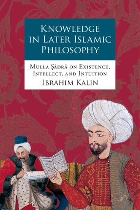 Knowledge in Later Islamic Philosophy