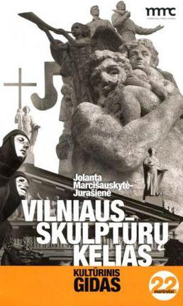 Vilniaus skulptūrų kelias: kultūrinis gidas. 22 maršrutai