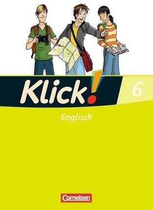 Klick! Englisch 6: 10. Schuljahr. Schülerbuch