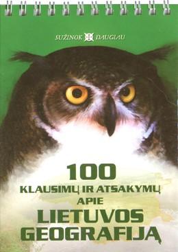 100 klausimų ir atsakymų apie Lietuvos geografiją