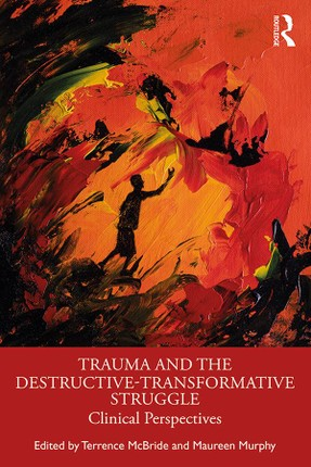 Trauma and the Destructive-Transformative Struggle