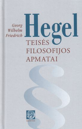 Hegel. Teisės filosofijos apmatai