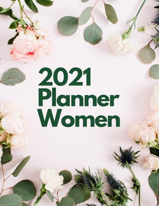 2021 Planner Women: 2021 Weekly & Monthly Planner with Tabs - 2021 Calendar, To Do List, Appointments, To Do List, Today I'm Grateful For