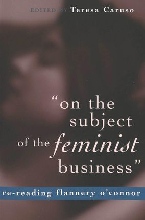«on the subject of the feminist business»