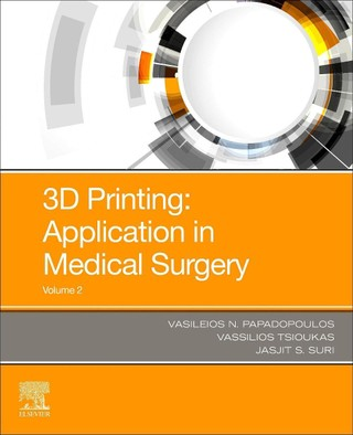 3D Printing: Applications in Medicine and Surgery Volume 2