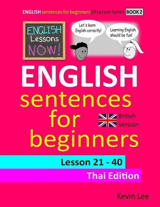 English Lessons Now! English Sentences for Beginners Lesson 21 - 40 Thai Edition (British Version)