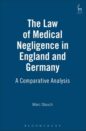 The Law of Medical Negligence in England and Germany
