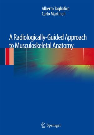 Radiologically-Guided Approach to Musculoskeletal Anatomy