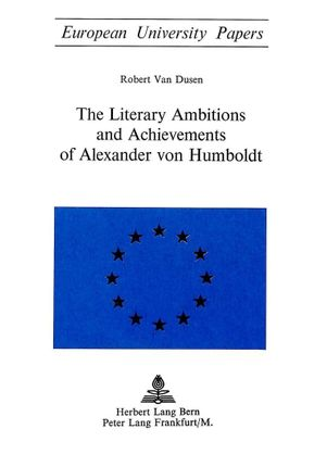 The Literary Ambitions and Achievements of Alexander von Humboldt