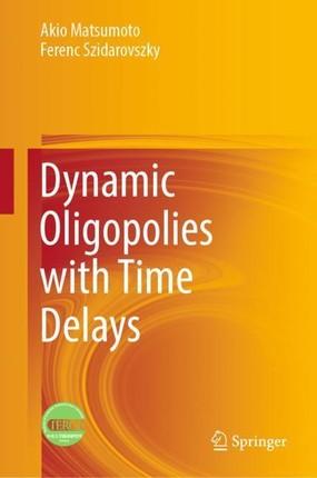 Dynamic Oligopolies with Time Delays