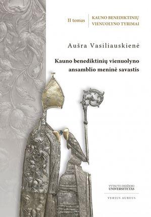 Kauno benediktinių vienuolyno tyrimai. II tomas
