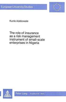The Role of Insurance as a Risk Management Instrument of Small-Scale Enterprises in Nigeria