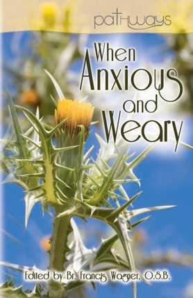 When Anxious and Weary
