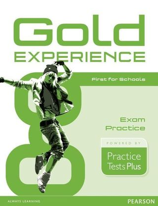 Gold Experience Practice Tests Plus First for Schools