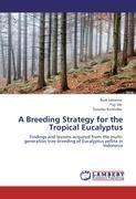 A Breeding Strategy for the Tropical Eucalyptus