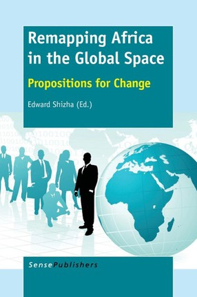 Remapping Africa in the Global Space: Propositions for Change
