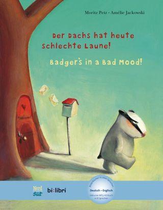 Der Dachs hat heute schlechte Laune! Kinderbuch Deutsch-Englisch
