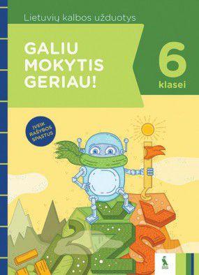 Lietuvių kalbos užduotys 6 klasei: įveik rašybos spąstus (s. Galiu mokytis geriau!)