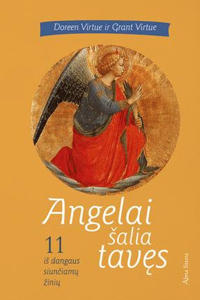 Angelai šalia tavęs: 11 iš dangaus siunčiamų žinių