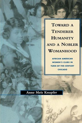 Toward a Tenderer Humanity and a Nobler Womanhood