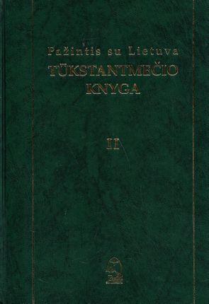 Pažintis su Lietuva. Tūkstantmečio knyga (II tomas)