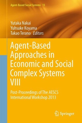 Agent-Based Approaches in Economic and Social Complex Systems VIII