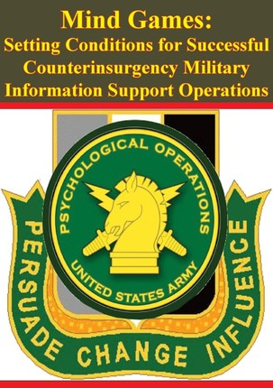 Mind Games: Setting Conditions for Successful Counterinsurgency Military Information Support Operations
