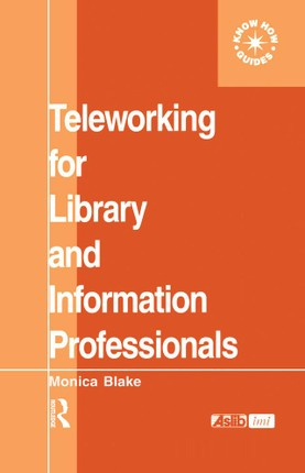 Teleworking for Library and Information Professionals