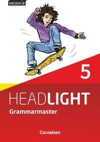 English G Headlight Band 5: 9. Schuljahr - Allgemeine Ausgabe - Grammarmaster mit Lösungen