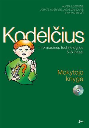 Kodėlčius. Informacinės technologijos 5–6 klasei. Mokytojo knyga (su CD)