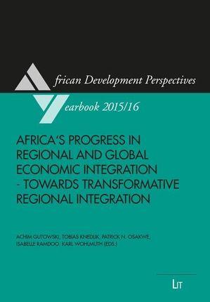 Africa's Progress in Regional and Global Economic Integration - Towards Transformative Regional Integration