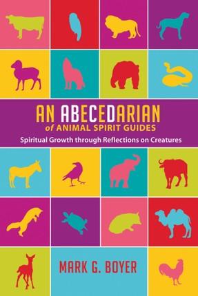An Abecedarian of Animal Spirit Guides