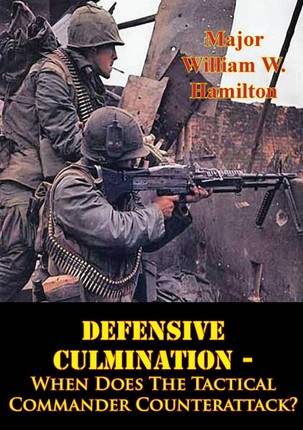 Defensive Culmination - When Does The Tactical Commander Counterattack?