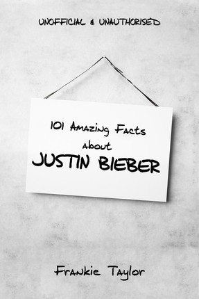 101 Amazing Facts about Justin Bieber