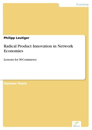 Radical Product Innovation in Network Economies