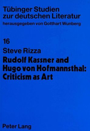 Rudolf Kassner and Hugo von Hofmannsthal: Criticism as Art