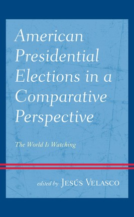 American Presidential Elections in a Comparative Perspective