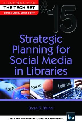 Strategic Planning for Social Media in Libraries