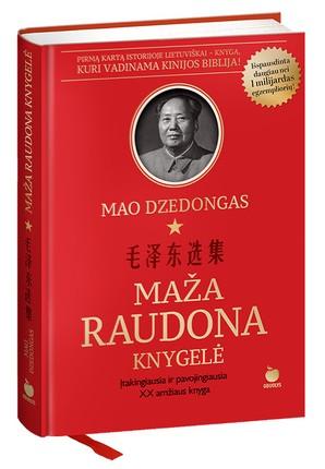 MAŽA RAUDONA KNYGELĖ: įtakingiausia ir pavojingiausia XX amžiaus knyga. Pirmą kartą istorijoje lietuviškai – knyga, kuri vadinama Kinijos Biblija!