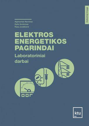 Elektros energetikos pagrindai. Laboratoriniai darbai