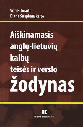 Aiškinamasis anglų - lietuvių kalbų teisės ir verslo žodynas