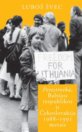 Perestroika, Baltijos respublikos ir Čekoslovakija 1988-1991 metais