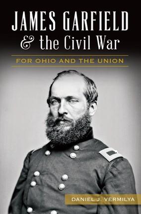 James Garfield and the Civil War