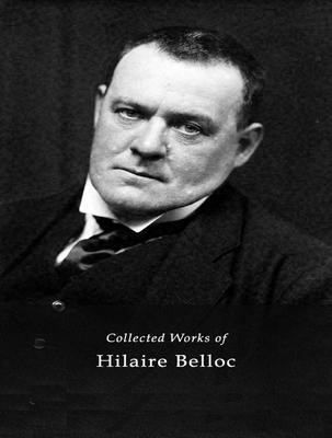 The Complete Works of Hilaire Belloc
