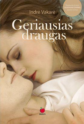 """GERIAUSIAS DRAUGAS: ar du artimi žmonės gali būti tik draugais? Karštas romanas – knygos """"Juodvilkio dvaras"""" autorės kūrinys"""