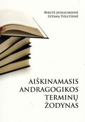 Aiškinamasis andragogikos terminų žodynas
