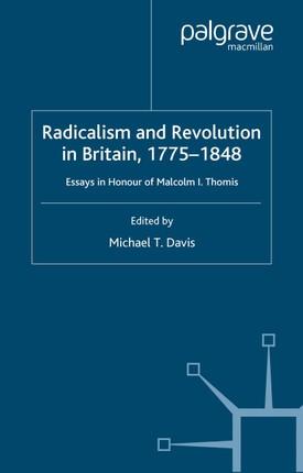 Radicalism and Revolution in Britain 1775-1848