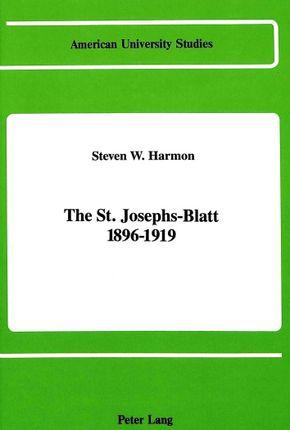 The St. Josephs-Blatt 1896-1919